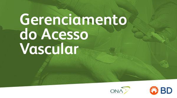 EAD - Gerenciamento do acesso vascular: Uma estratégia para elevar a segurança dos pacientes  - Início 09/07/2021 cód.:PAR.EAD.013