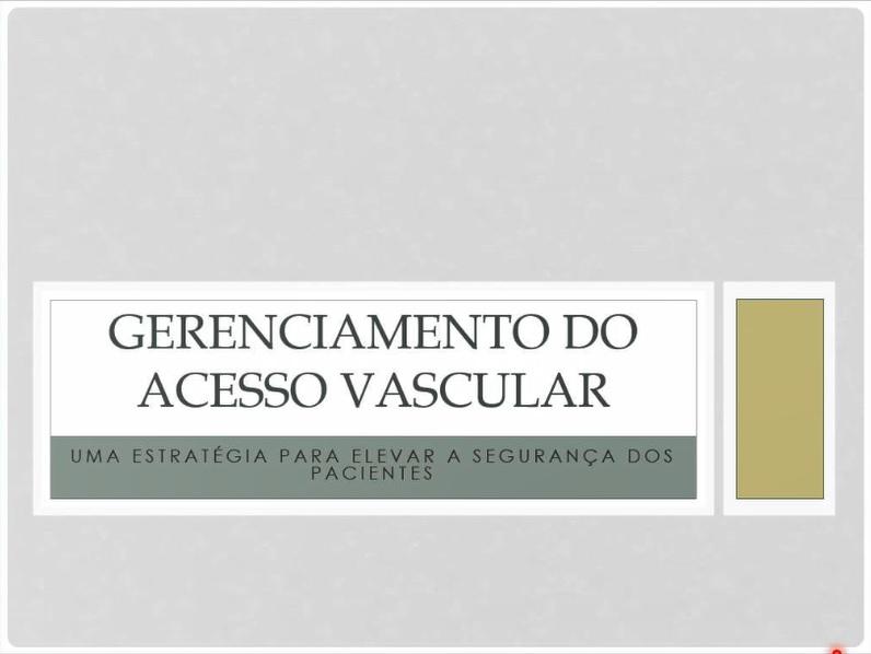 EAD - Gerenciamento do acesso vascular: Uma estratégia para elevar a segurança dos pacientes  - Início 27/08/2020